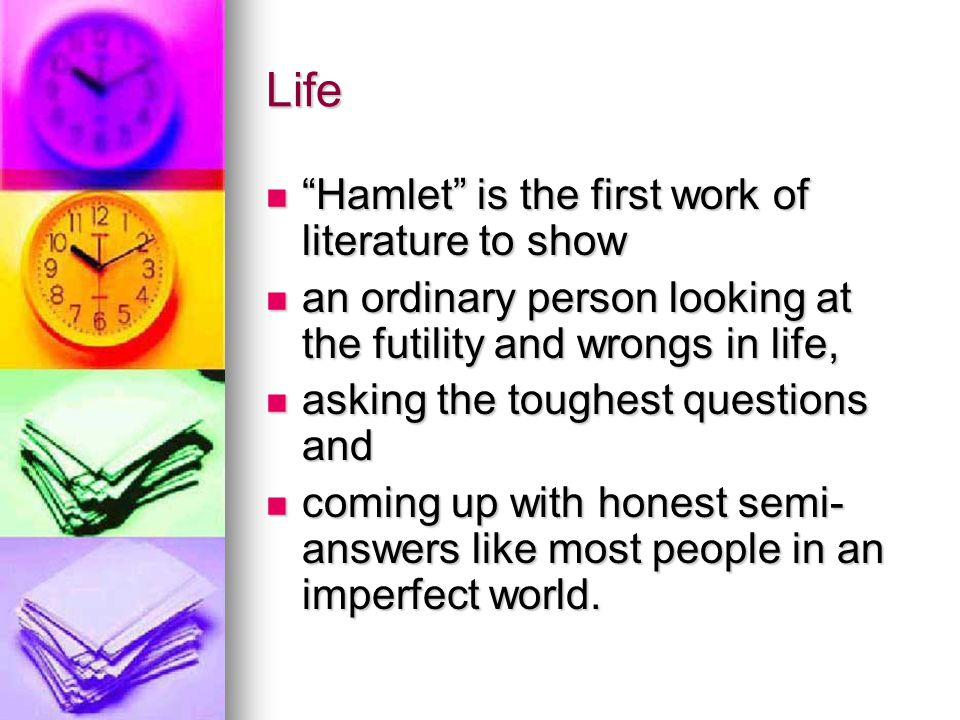 Life Hamlet is the first work of literature to show