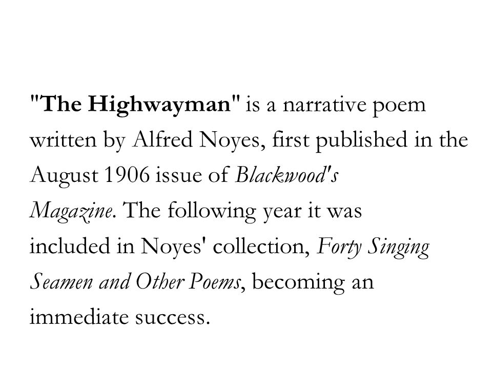 The Highwayman is a narrative poem