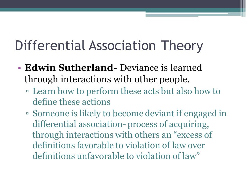 differential association theory This study applies differential association and social control theories to juvenile delinquency using a path analysis model, relationships between family, self-image.