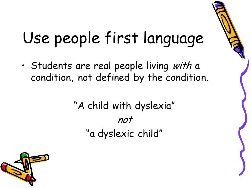 Use people first language