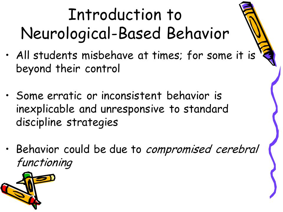 Introduction to Neurological-Based Behavior