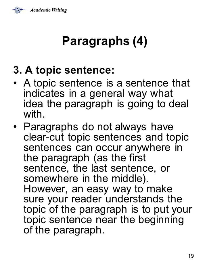 Paragraphs (4) 3. A topic sentence: