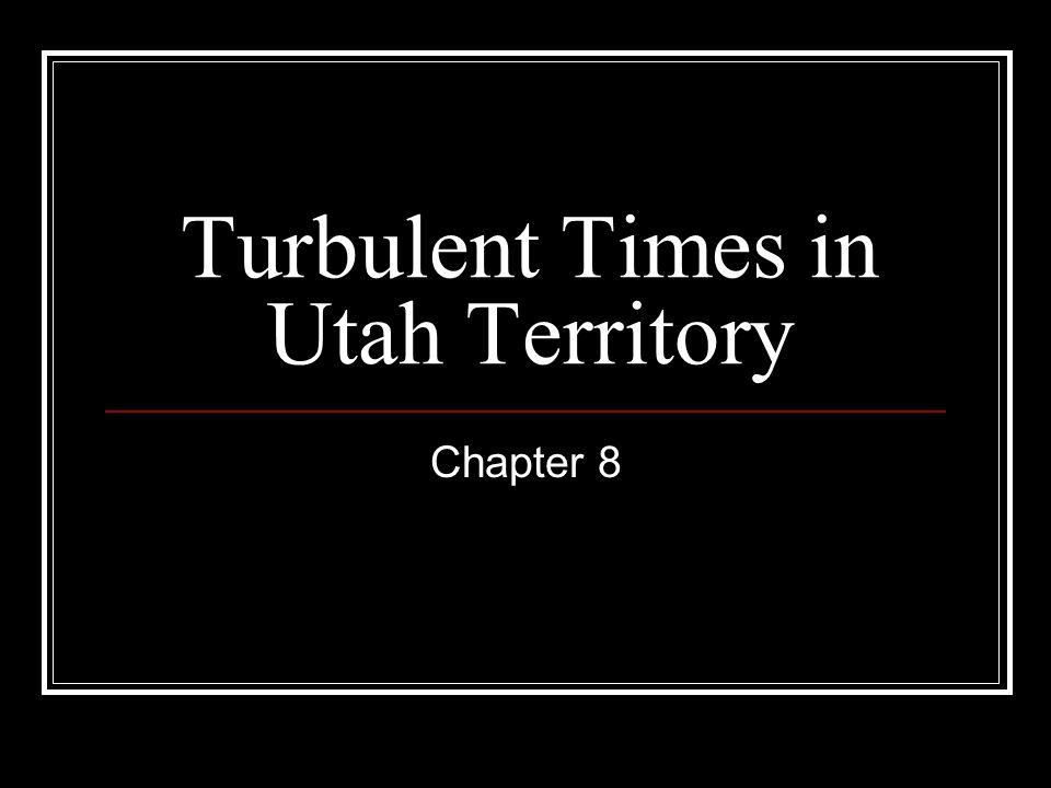 Turbulent Times in Utah Territory