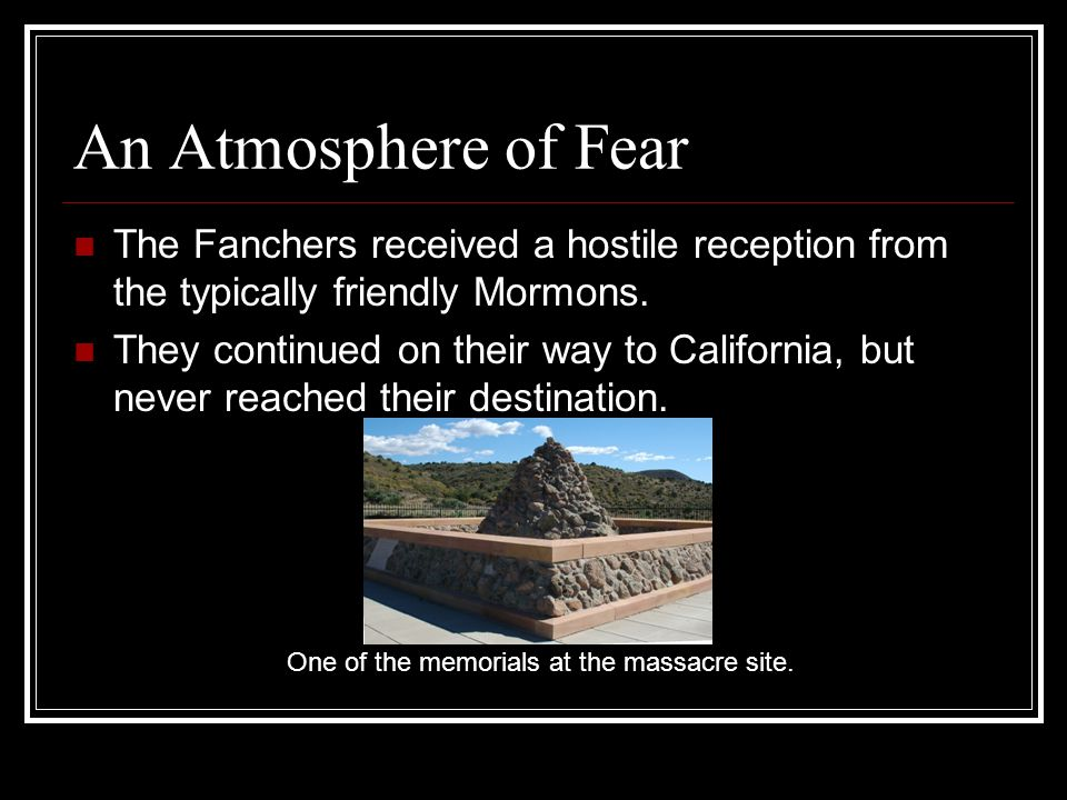 An Atmosphere of Fear The Fanchers received a hostile reception from the typically friendly Mormons.
