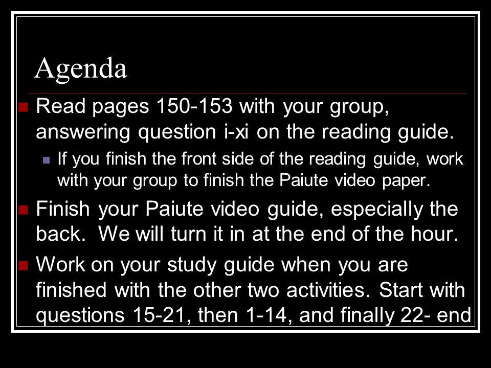 Agenda Read pages 150-153 with your group, answering question i-xi on the reading guide.