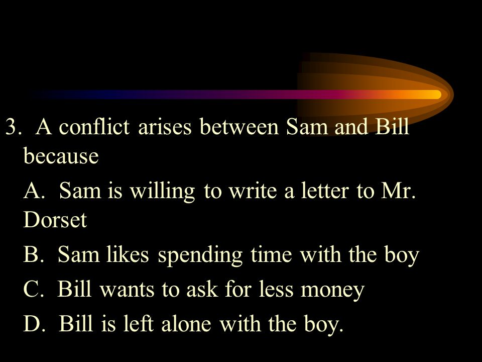 3. A conflict arises between Sam and Bill because