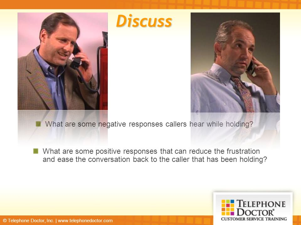 Discuss What are some negative responses callers hear while holding