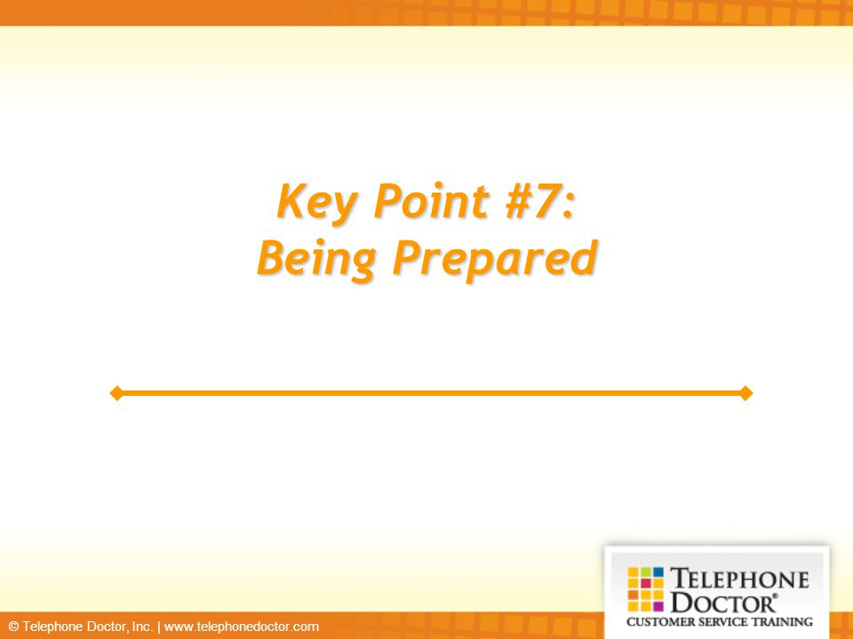 Key Point #7: Being Prepared