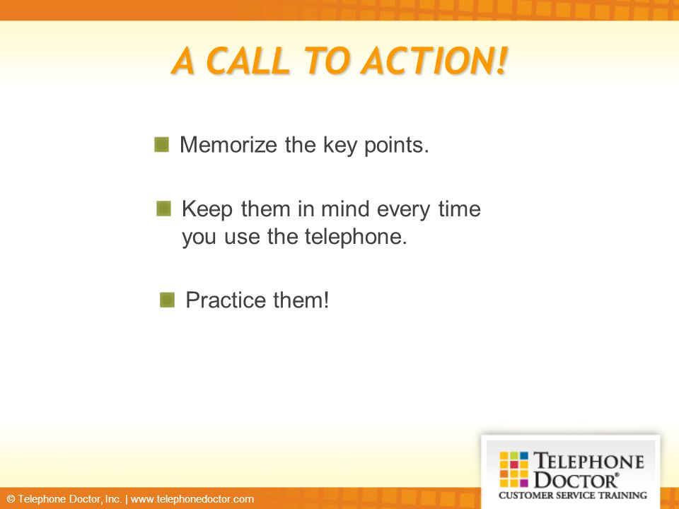 A CALL TO ACTION! Memorize the key points.