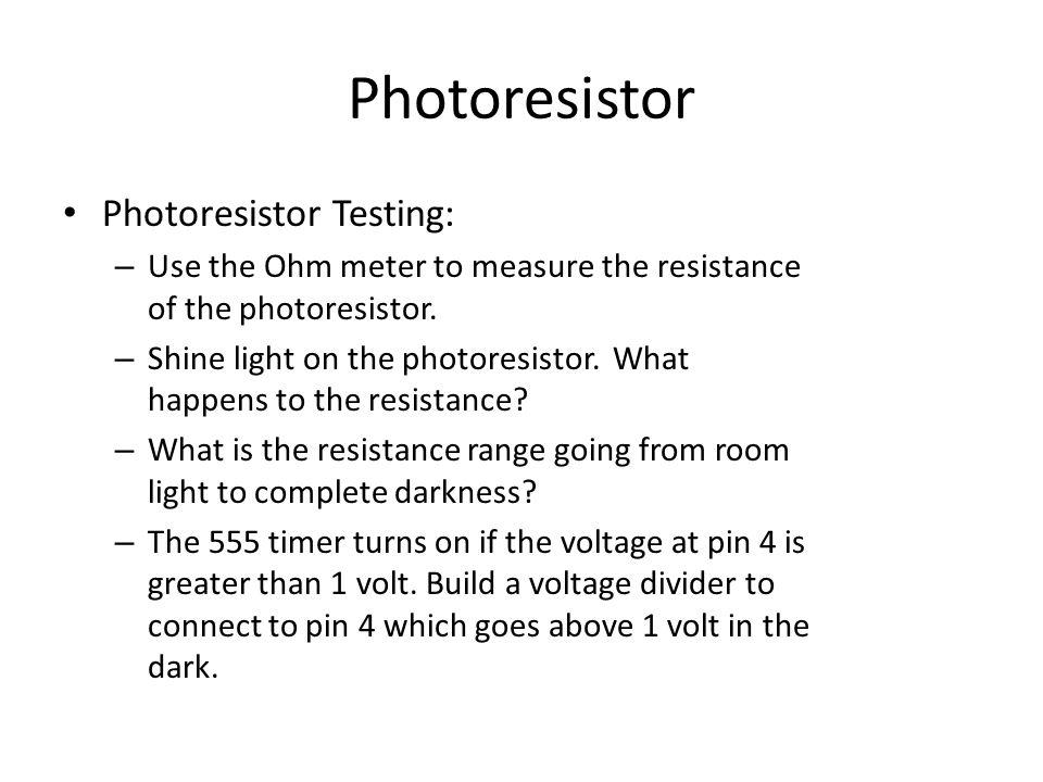 Photoresistor Photoresistor Testing: