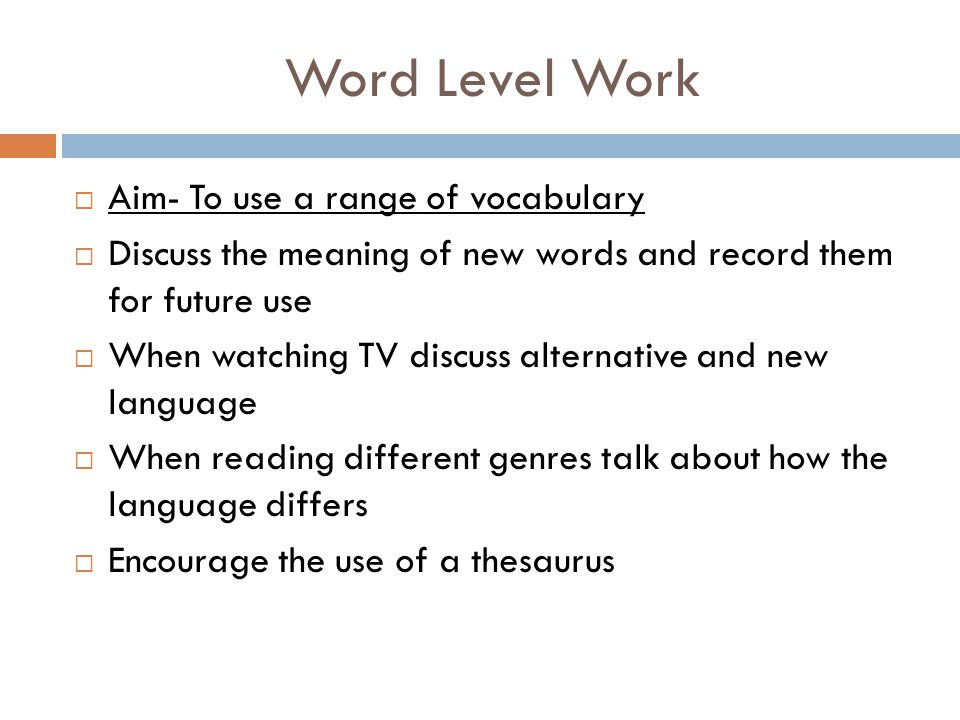 Word Level Work Aim- To use a range of vocabulary