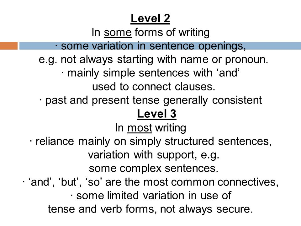 Level 2 In some forms of writing