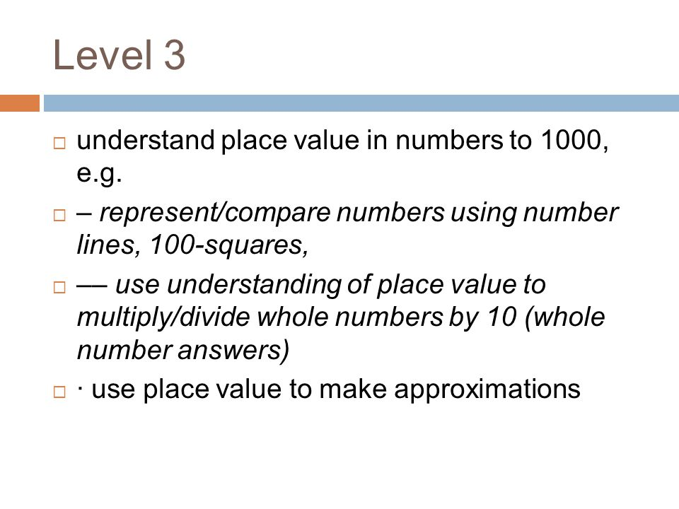 Level 3 understand place value in numbers to 1000, e.g.