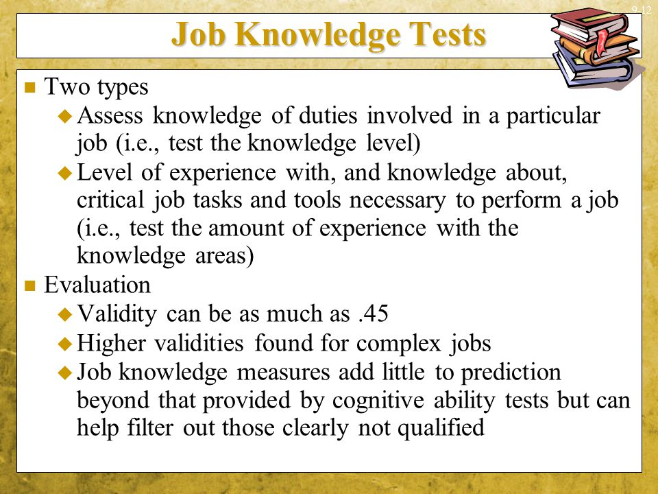 Job Knowledge Tests Two types