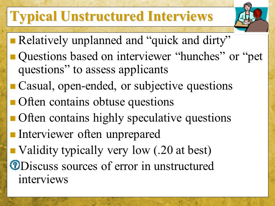 Typical Unstructured Interviews