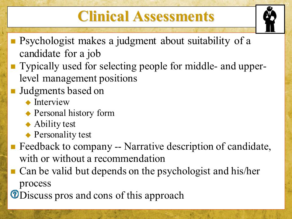 Clinical Assessments Psychologist makes a judgment about suitability of a candidate for a job.