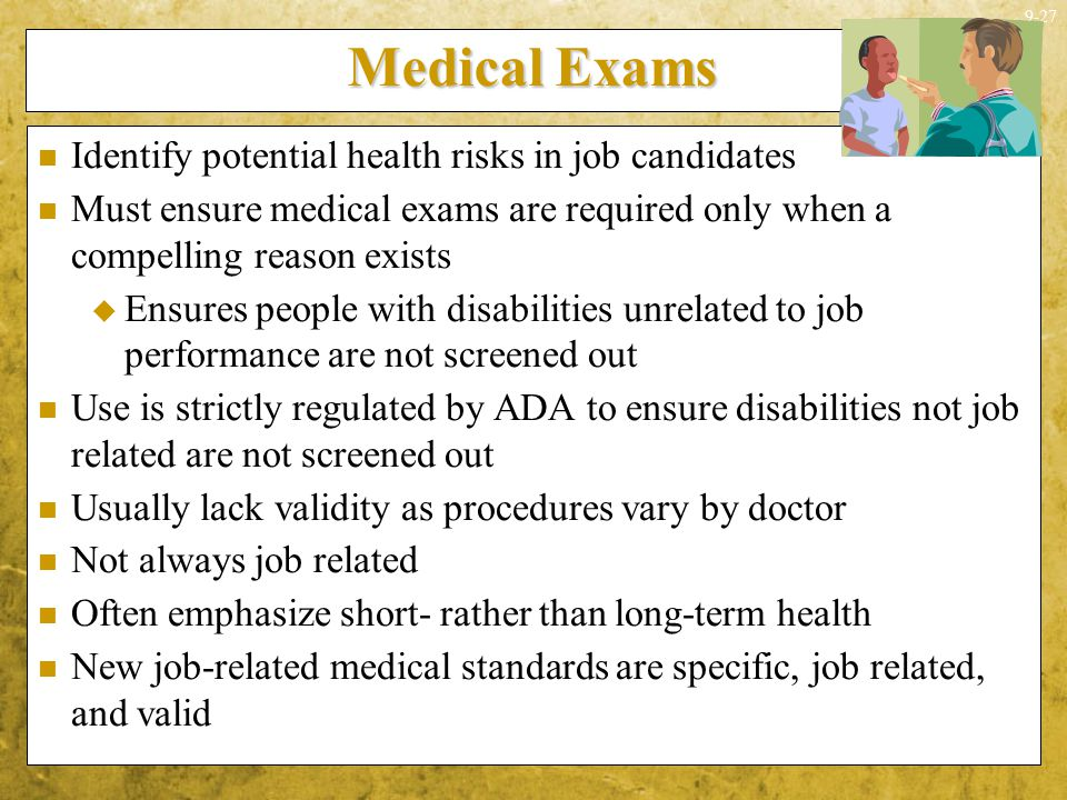 Medical Exams Identify potential health risks in job candidates