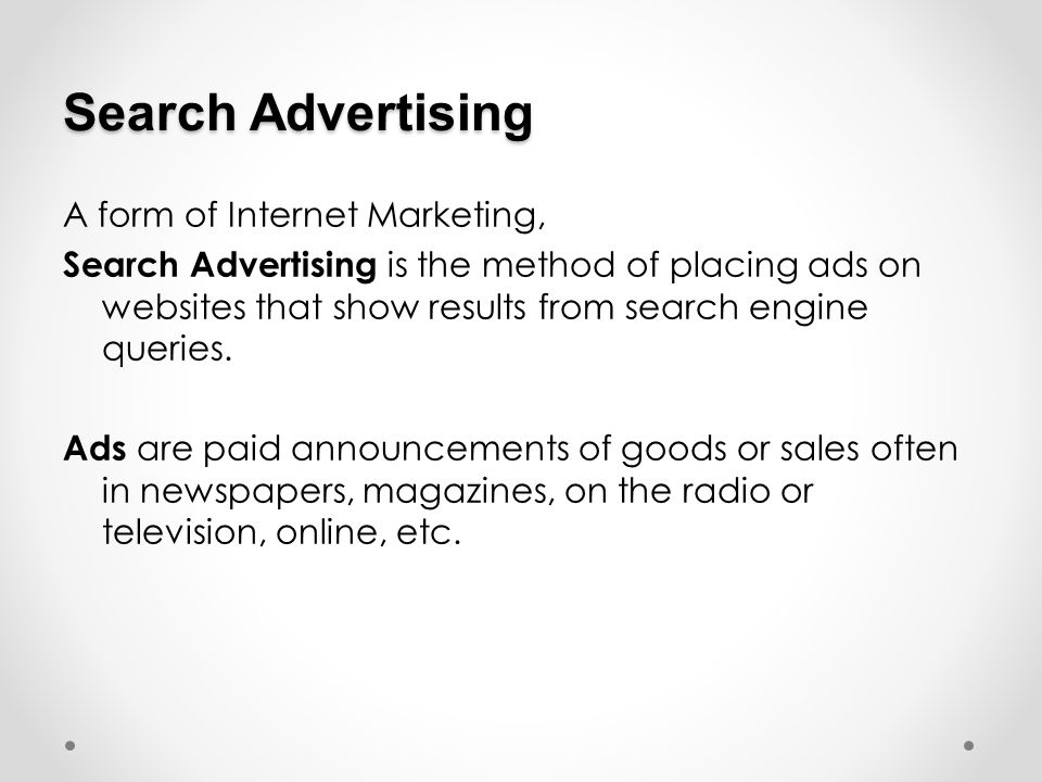 Search Advertising A form of Internet Marketing,