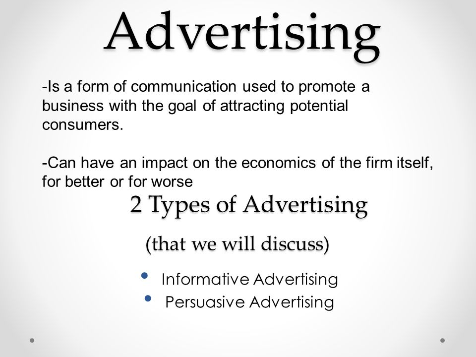 Advertising 2 Types of Advertising (that we will discuss)