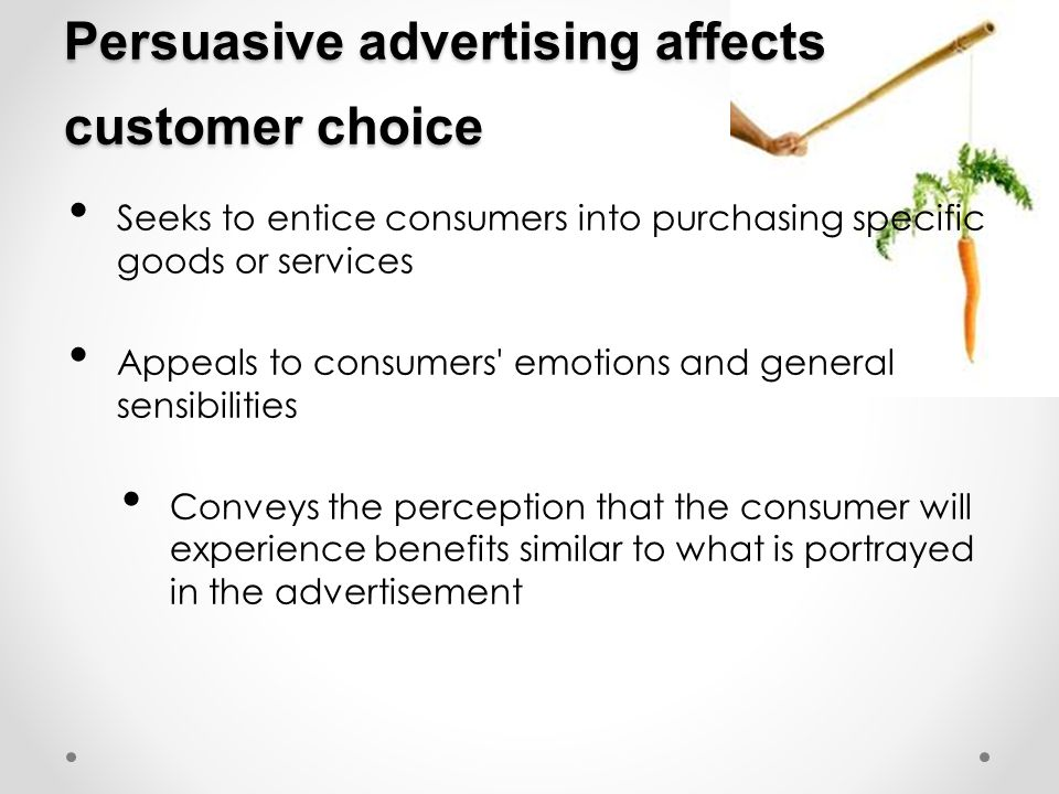 Persuasive advertising affects customer choice