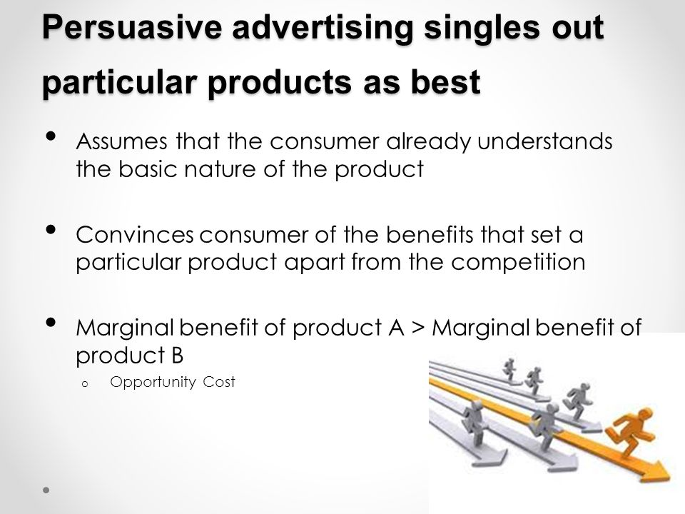 Persuasive advertising singles out particular products as best