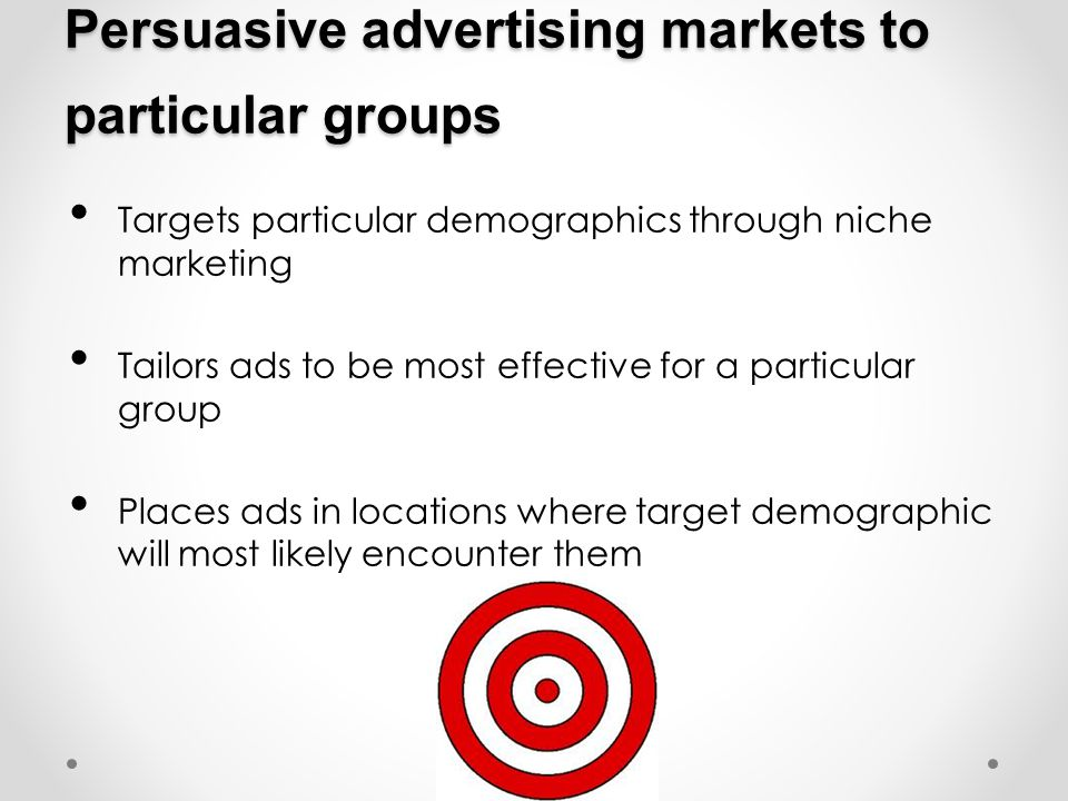 Persuasive advertising markets to particular groups
