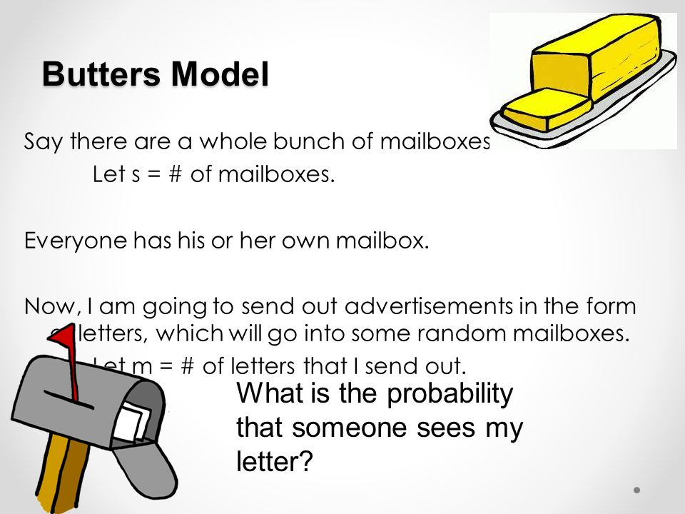 Butters Model What is the probability that someone sees my letter