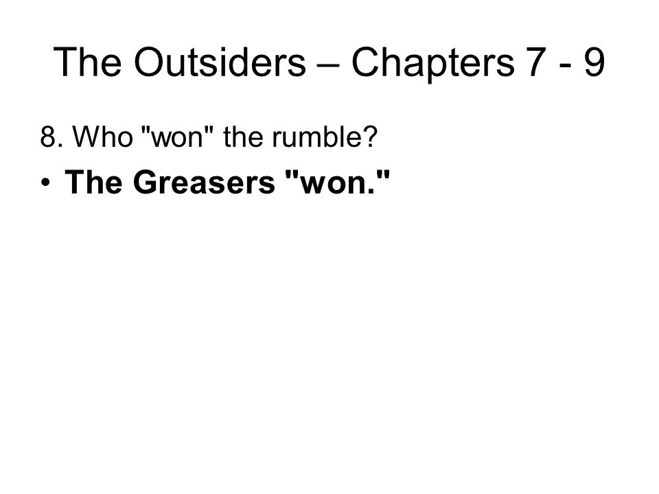 The Outsiders – Chapters 7 - 9