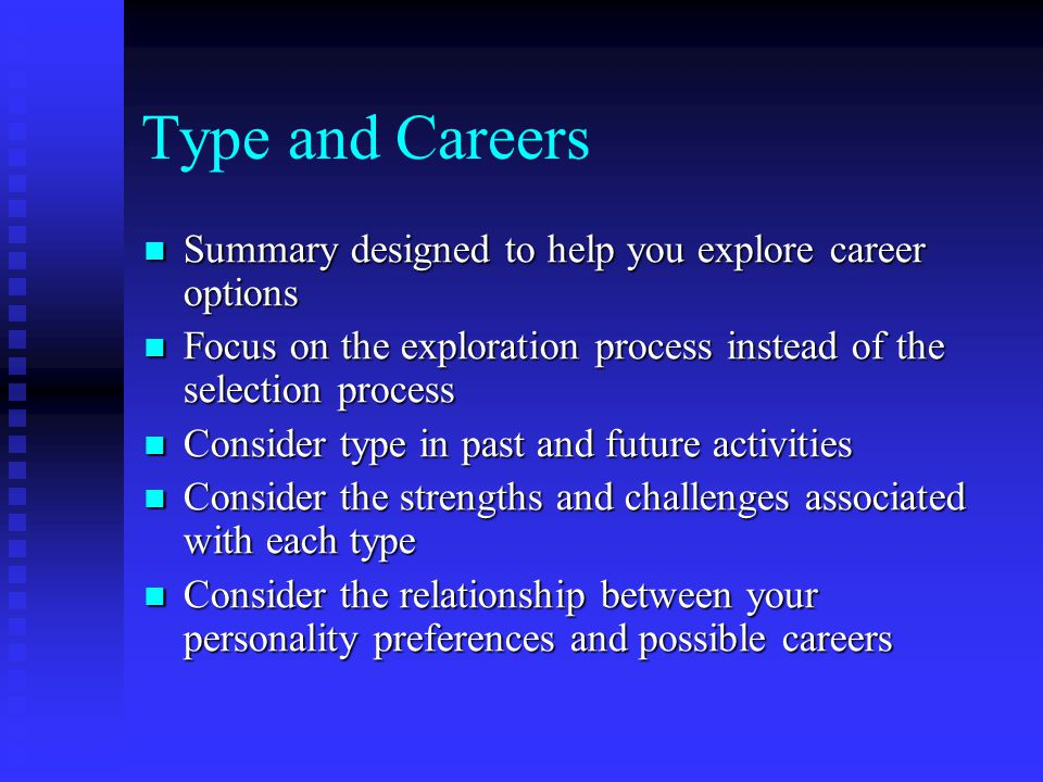 Type and Careers Summary designed to help you explore career options