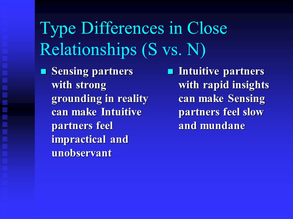 Type Differences in Close Relationships (S vs. N)