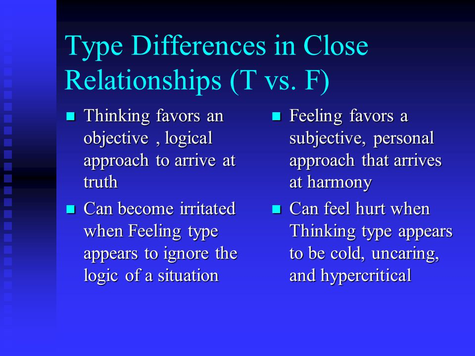 Type Differences in Close Relationships (T vs. F)