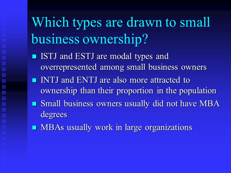 Which types are drawn to small business ownership