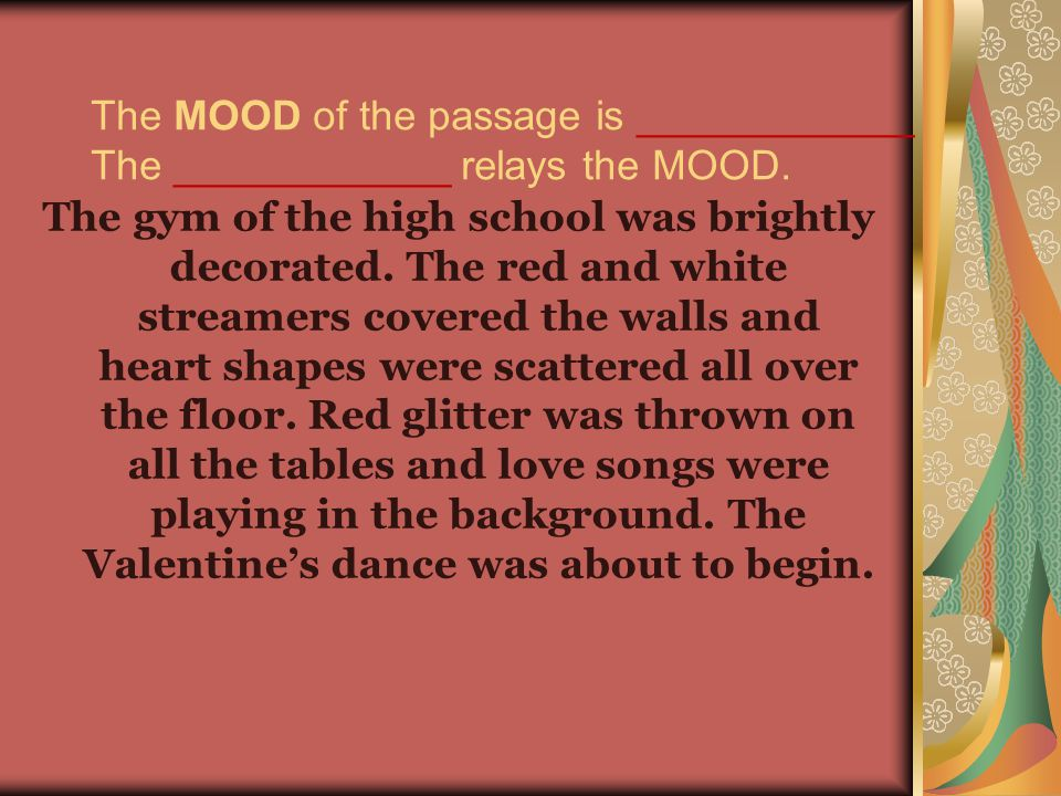 The MOOD of the passage is ____________ The ____________ relays the MOOD.
