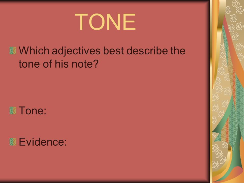 TONE Which adjectives best describe the tone of his note Tone: