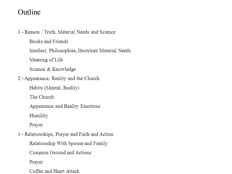 Outline 1 - Reason / Truth, Material Needs and Science