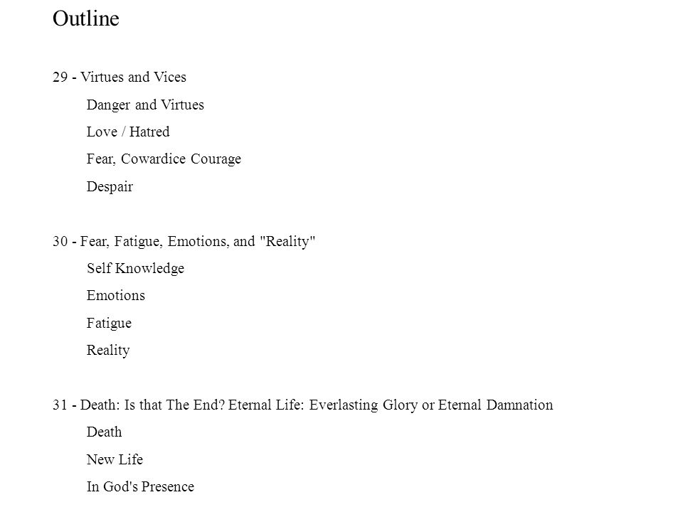 Outline 29 - Virtues and Vices Danger and Virtues Love / Hatred