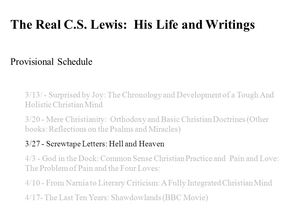 The Real C.S. Lewis: His Life and Writings