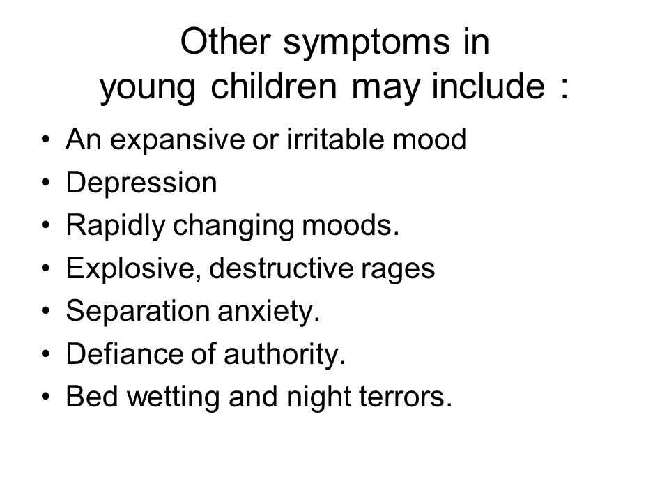 Other symptoms in young children may include :