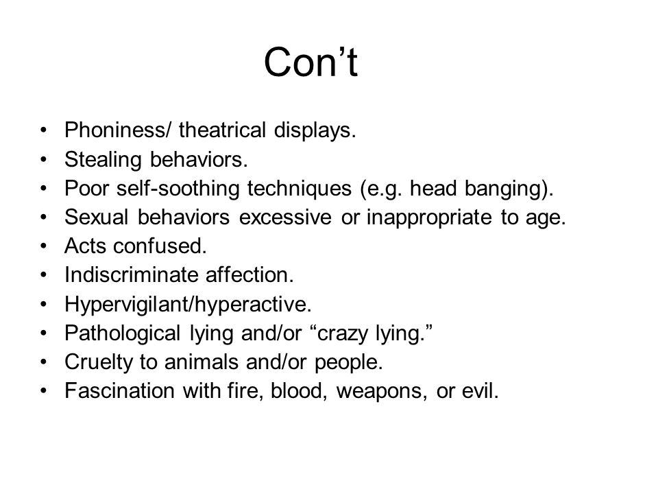 Con't Phoniness/ theatrical displays. Stealing behaviors.