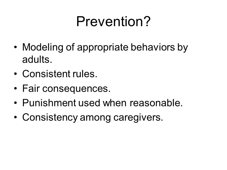 Prevention Modeling of appropriate behaviors by adults.