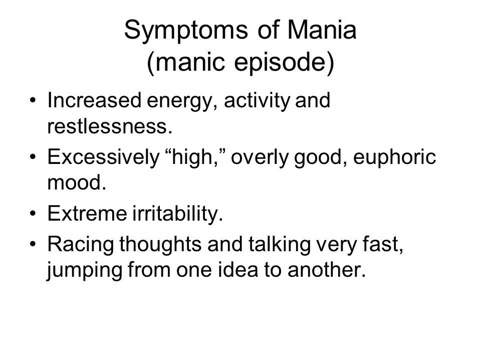 Symptoms of Mania (manic episode)