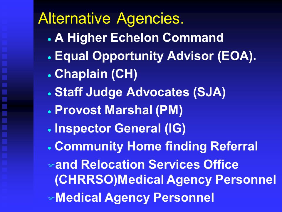 Alternative Agencies. A Higher Echelon Command