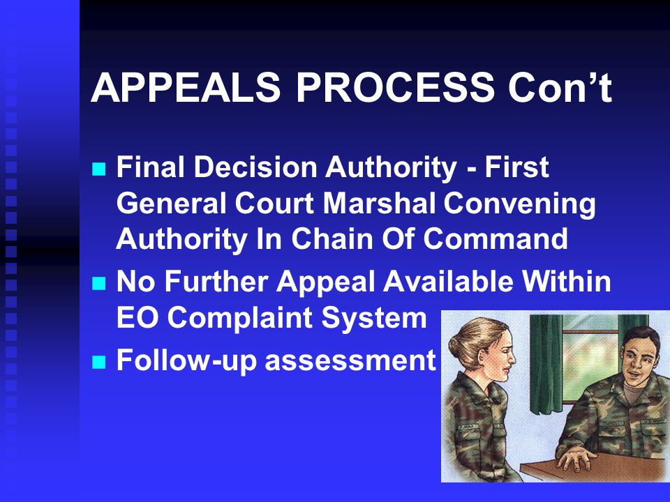 APPEALS PROCESS Con't Final Decision Authority - First General Court Marshal Convening Authority In Chain Of Command.