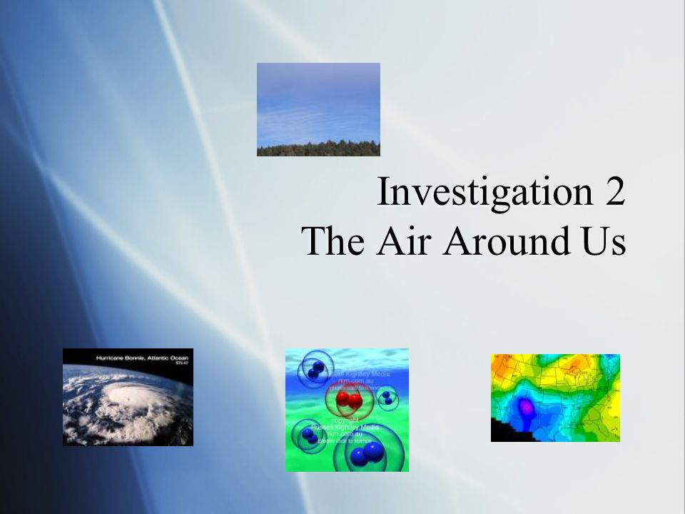 Investigation 2 The Air Around Us