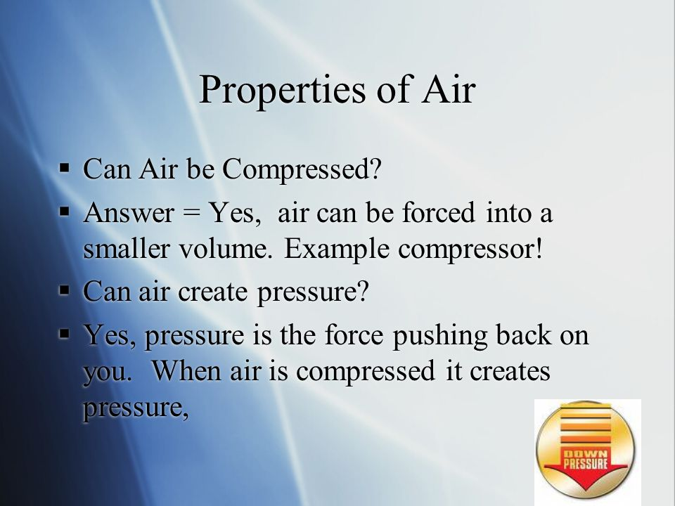 Properties of Air Can Air be Compressed