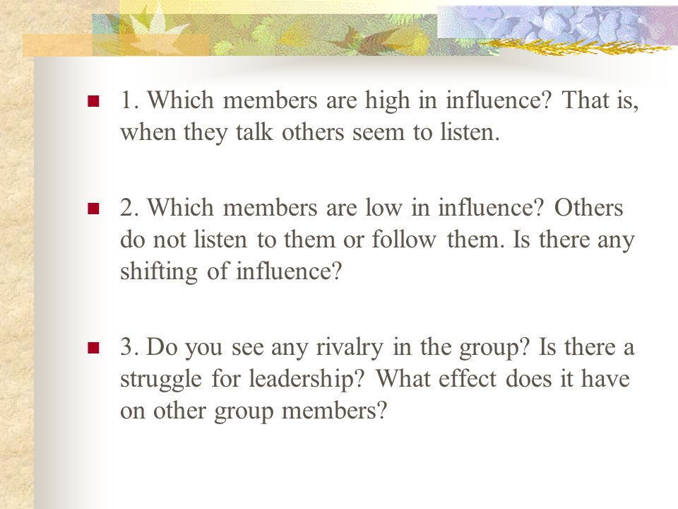 1. Which members are high in influence