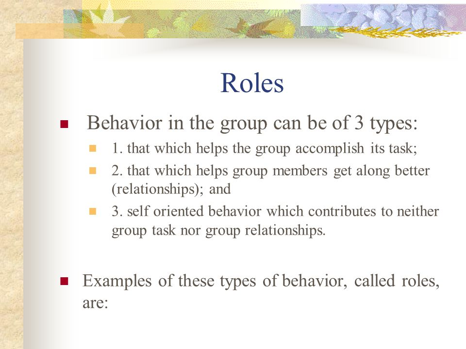 Roles Behavior in the group can be of 3 types: