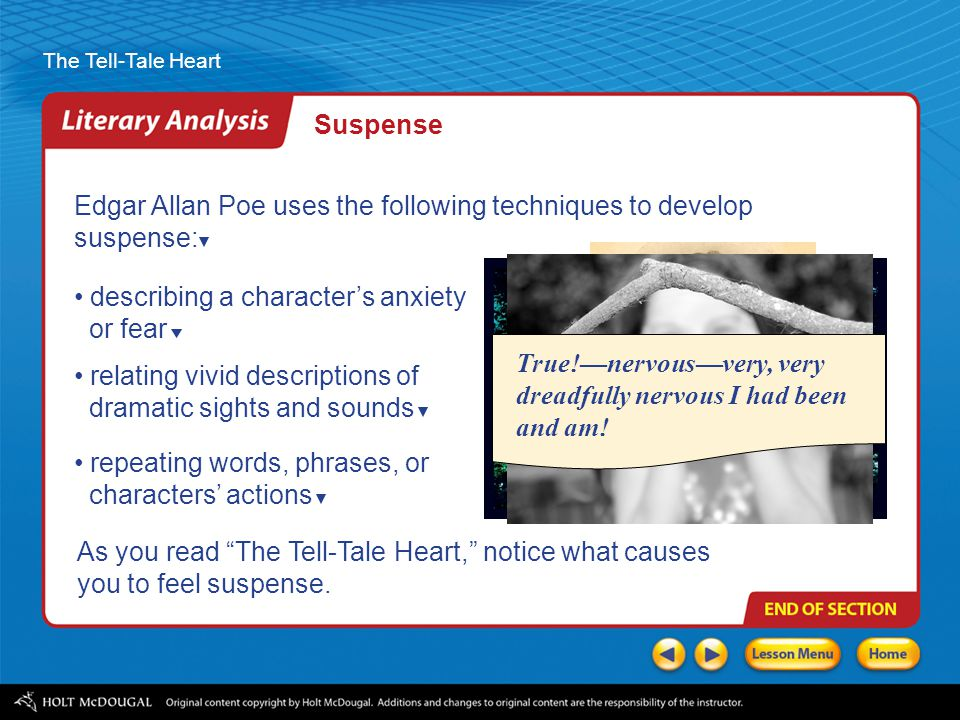 Suspense Edgar Allan Poe uses the following techniques to develop suspense: describing a character's anxiety.