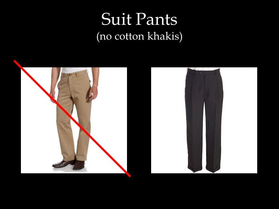 Suit Pants (no cotton khakis)
