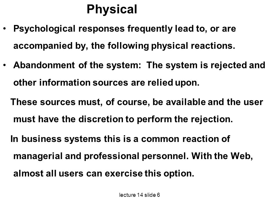 Physical Psychological responses frequently lead to, or are accompanied by, the following phys­ical reactions.
